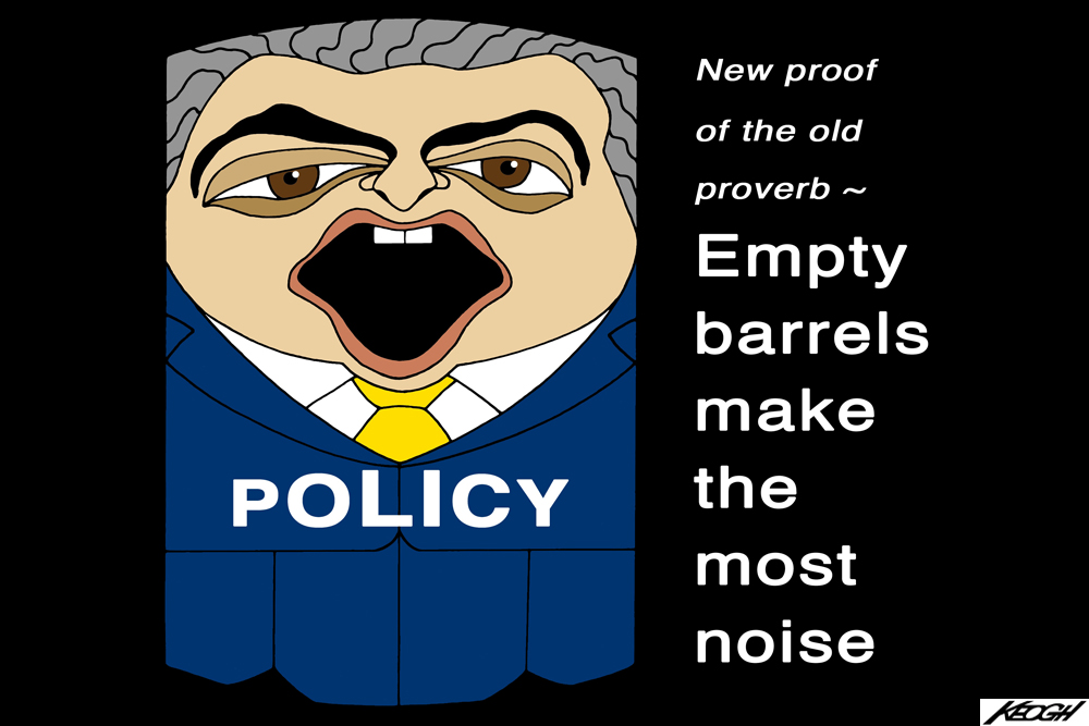 Let's sing along: Roll out the barrel, ?We'll have a barrel of twaddle
